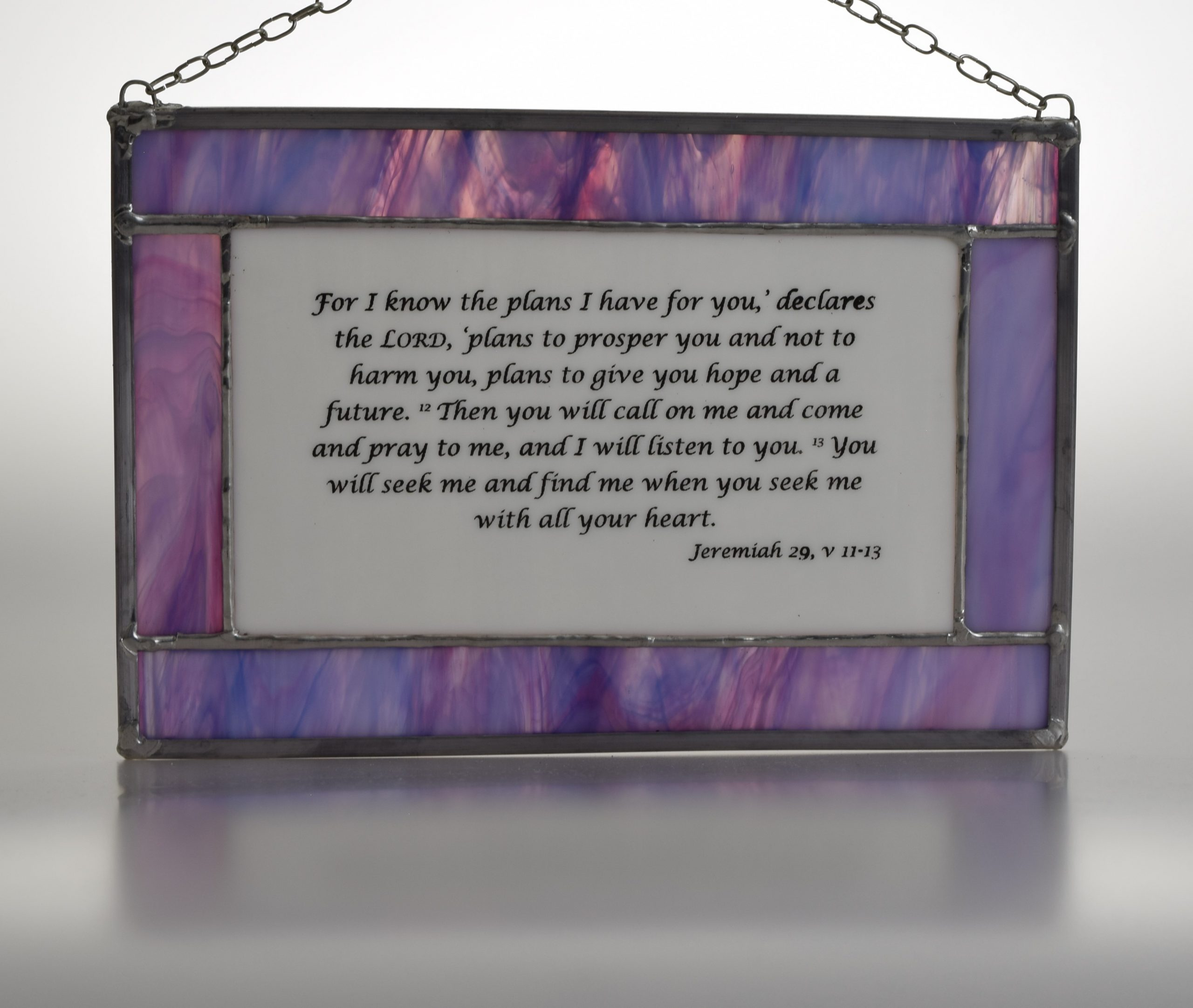 Jeremiah 19 v11-13 For I know the plans I have for you - stained glass panel with pale purple surround